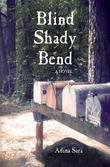 Blind Shady Bend: A Novel