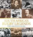South Africa's Rugby Legends: The Amateur Years