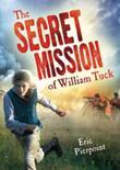 The Secret Mission of William Tuck