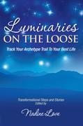 Luminaries On The Loose: Track Your Archetype Trail To Your Best Life