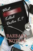 What Killed Doctor K.?