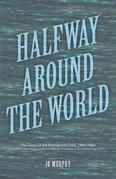 Halfway Around the World : The diary of an immigrant child, 1949-1950