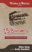 15 Blunders: Common Errors Writers Often Make (Wisdom in Writing Series)