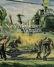 Navy Medicine in Vietnam: Passage to Freedom to the Fall of Saigon: : Passage to Freedom to the Fall of Saigon