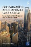 Globalization and Capitalist Geopolitics: Sovereignty and state power in a multipolar world