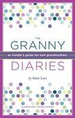 The Granny Diaries: An Opinionated How-To Guide