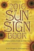 Llewellyn's 2016 Sun Sign Book: Horoscopes for Everyone!