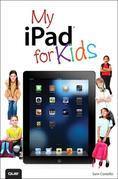 My iPad for Kids (Covers iOS 6 on iPad 3rd or 4th generation, and iPad mini)