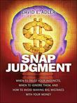 Snap Judgment: When to Trust Your Instincts, When to Ignore Them, and How to Avoid Making Big Mistakes with Your Mone