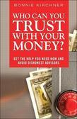 Who Can You Trust With Your Money?: Get the Help You Need Now and Avoid Dishonest Advisors,  Adobe Reader