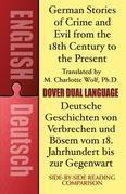 German Stories of Crime and Evil from the 18th Century to the Present / Deutsche Geschichten von Verbrechen und Bösem vom 18. Jahrhundert bis zur Gege