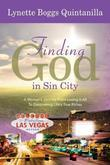 Finding God in Sin City: A Woman's Journey From Losing it All to Finding Life's True Riches