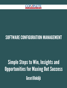 software configuration management - Simple Steps to Win, Insights and Opportunities for Maxing Out Success