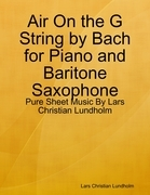 Air On the G String by Bach for Piano and Baritone Saxophone - Pure Sheet Music By Lars Christian Lundholm