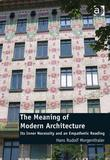 The Meaning of Modern Architecture: Its Inner Necessity and an Empathetic Reading