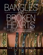 Bangles and Broken Hearts: A Tale of Sticky Situations, Lust, and Heartbreak