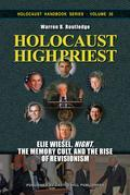 "Holocaust High Priest: Elie Wiesel, ""Night,"" the Memory Cult, and the Rise of Revisionism"