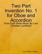 Two Part Invention No. 1 for Oboe and Accordion - Pure Duet Sheet Music By Lars Christian Lundholm