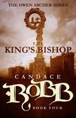 The King's Bishop: The Owen Archer Series - Book Four