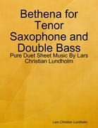 Bethena for Tenor Saxophone and Double Bass - Pure Duet Sheet Music By Lars Christian Lundholm