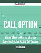 Call Option - Simple Steps to Win, Insights and Opportunities for Maxing Out Success