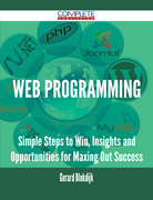 Web Programming - Simple Steps to Win, Insights and Opportunities for Maxing Out Success