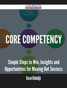 Core competency - Simple Steps to Win, Insights and Opportunities for Maxing Out Success