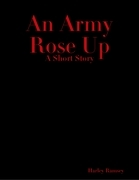 An Army Rose Up