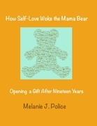 How Self-Love Woke the Mama Bear: Opening a Gift After Nineteen Years