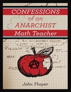Confessions of an Anarchist Math Teacher
