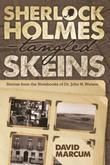 Sherlock Holmes - Tangled Skeins: Stories from the Notebooks of Dr. John H. Watson