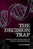 The Decision Trap: Genetic Education and Its Social Consequences