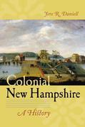 Colonial New Hampshire: A History