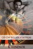 Ciò che succede a Las Vegas: Una Fantasia Erotica Gay
