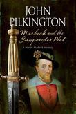 Marbeck and the Gunpowder Plot: A 17th century historical mystery