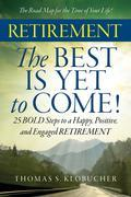 RETIREMENT The BEST IS YET to COME!