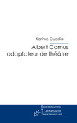 Albert Camus adaptateur de théâtre