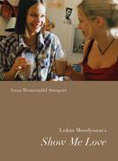 Lukas Moodysson¿s Show Me Love