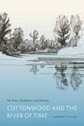 Cottonwood and the River of Time: On Trees, Evolution, and Society