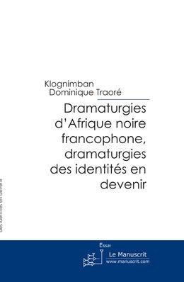 Dramaturgies d'Afrique noire francophone, dramaturgies des identités en devenir