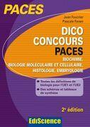 Dico Concours PACES - Biochimie, biologie moléculaire et cellulaire, histologie, embryologie 2ed.: Toutes les définitions pour l'UE2 et l'UE1