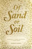 Of Sand or Soil: Genealogy and Tribal Belonging in Saudi Arabia