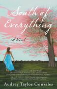 South of Everything: A Novel