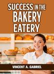 Success In the Bakery Eatery