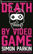 Death by Video Game: Tales of obsession from the virtual frontline