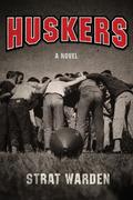 Huskers: A Novel