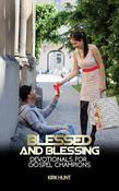 Blessed And Blessing: Devotionals For Gospel Champions