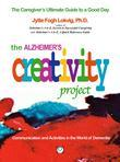 The Alzheimer's Creative Project: The Caregiver's Ultimate guide to a Good Day