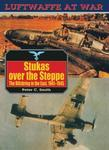 Stukas Over The Steppe: Blitzkrieg in the East, 1941-45