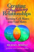 Creating Fulfilling Relationships: Turning Cell Mates Into Soul Mates